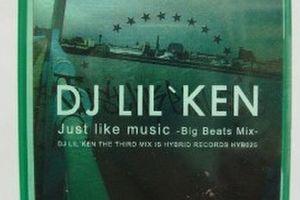 DJ Lil' Ken 「Just Like Music - Big Beats Mix」