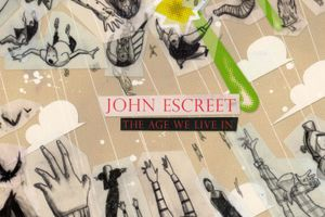 John Escreet / The Age We Live In