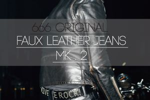 FAUX LEATHER JEANS MK.2のご案内