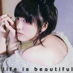 松井玲奈 life is beautiful