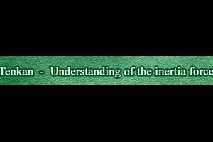 #16 Tenkan - Understanding of the inertia force 転換動作