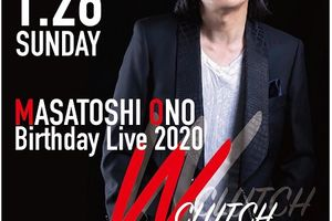 2020.1.26 Masatoshi Ono  Birthday Live 2020 「W CLUTCH」 IN  OSAKA